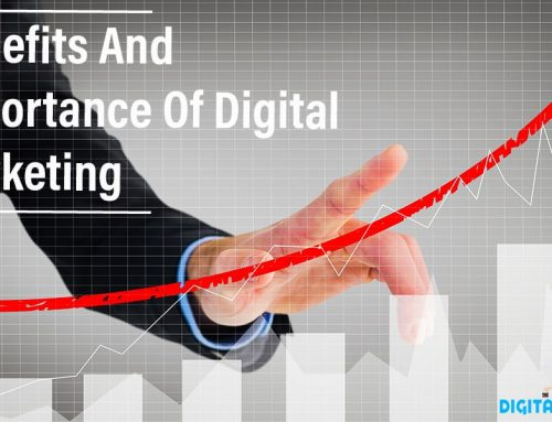 What Are The Benefits And Importance Of Digital Marketing?